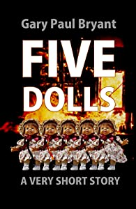 Five Dolls: A Very Short Story