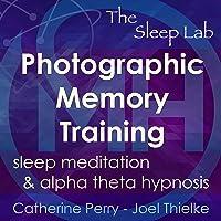 Photographic Memory Training: Sleep Meditation & Alpha Theta Hypnosis with The Sleep Lab