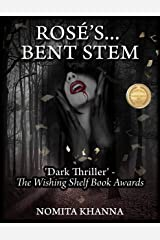 ROSE'S BENT STEM: 'Dark thriller with a strong plot,' -The Wishing Shelf Book Awards Kindle Edition