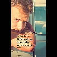 Fühlt sich an wie Liebe und ist echt kompliziert: Roman (German Edition) book cover
