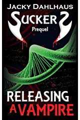 Releasing A Vampire (Suckers Trilogy Book 0) Kindle Edition