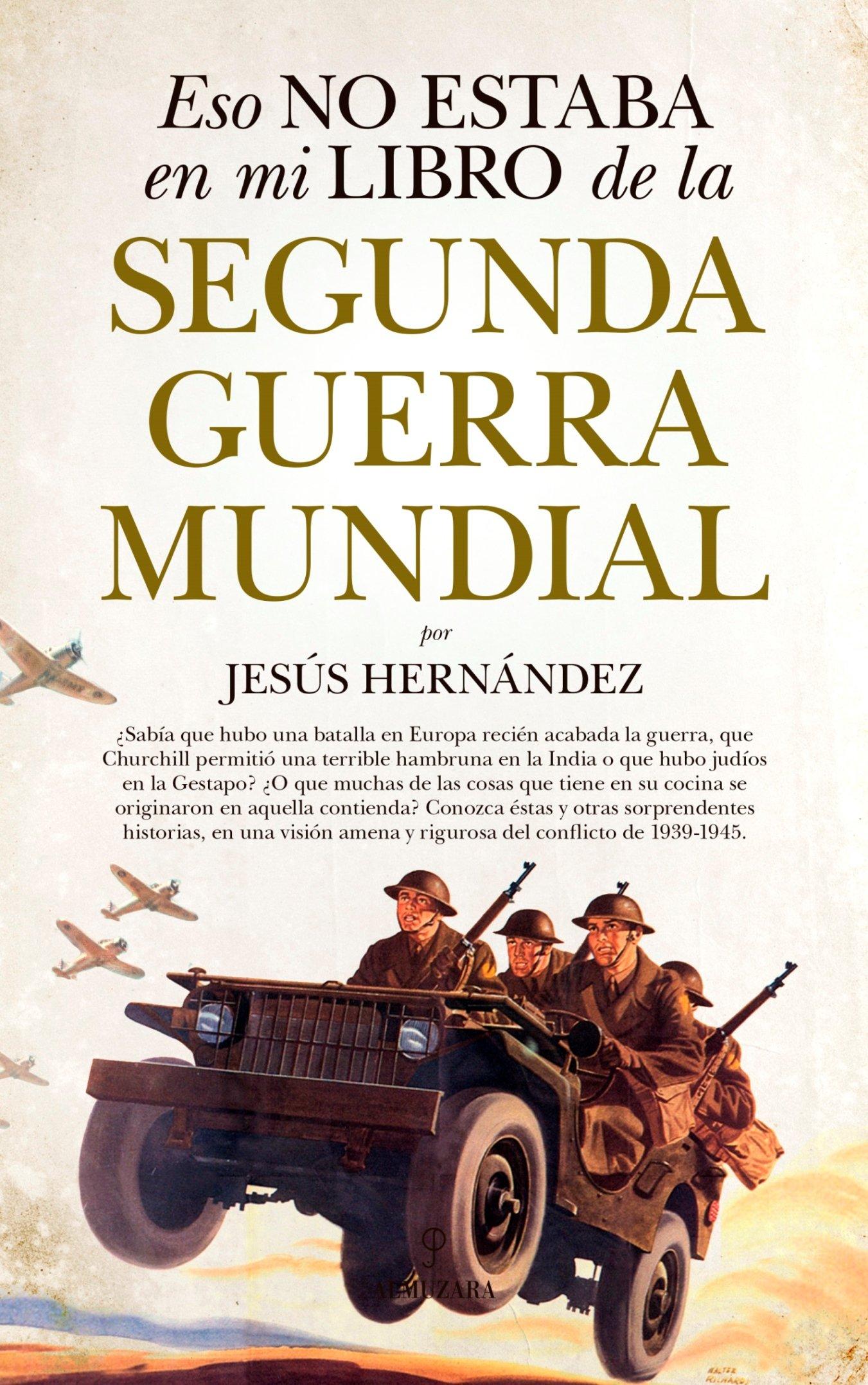 Eso no estaba en mi libro de la Segunda Guerra Mundial (Spanish Edition) (Spanish) Paperback – June 30, 2018