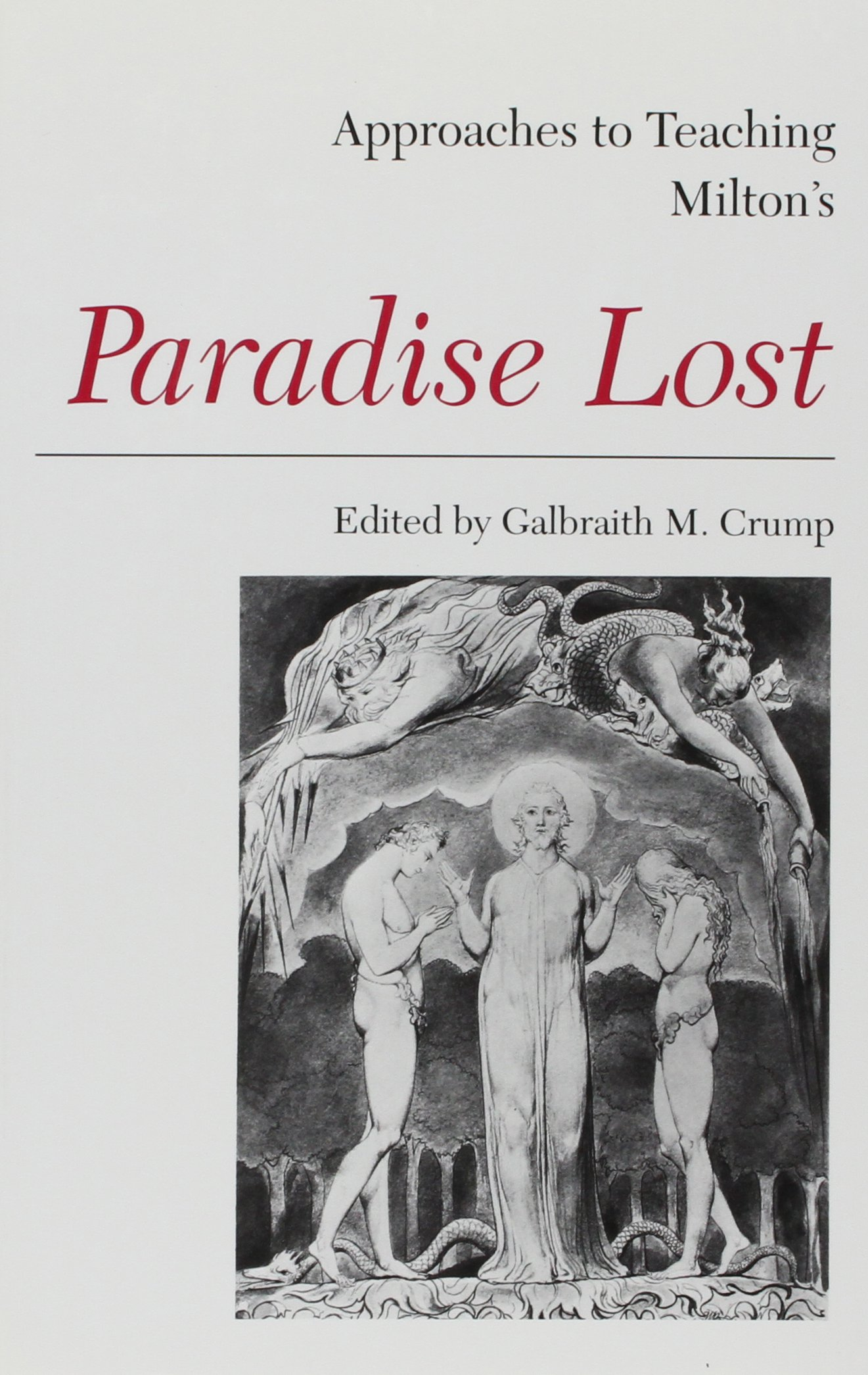 Approaches to Teaching Milton's Paradise Lost (Approaches to Teaching Masterpieces of World Literature, 10)
