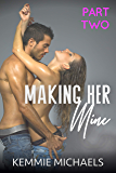 Making Her Mine: Part Two