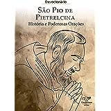 Devocionário São Pio de Pietrelcina: História e Poderosas Orações