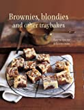 Brownies, Blondies and Other Traybakes: Easy recipes for delicious treats (Cookery)