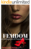 Femdom: A Collection of Femdom Tales