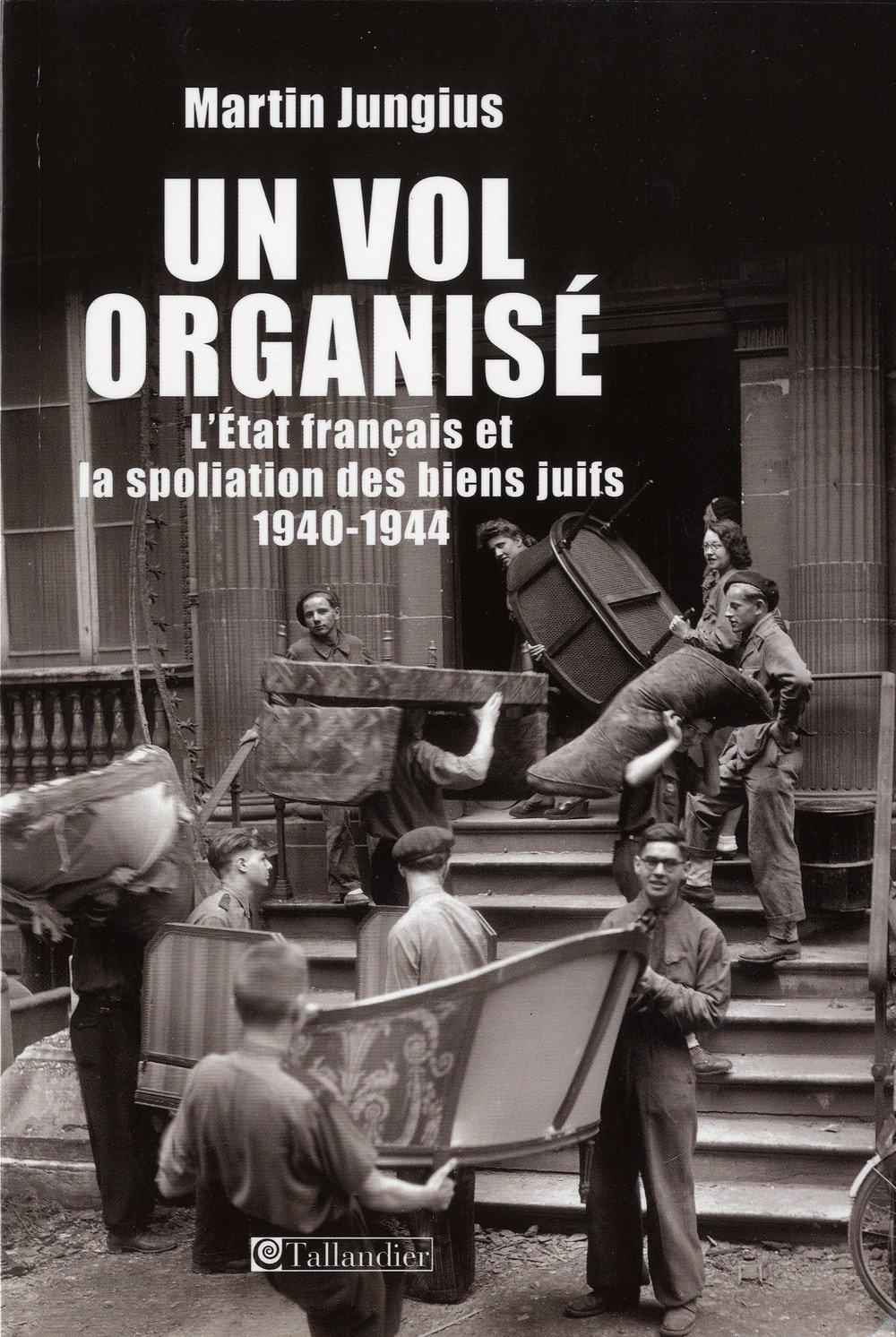 Amazon.fr - Un vol organisé : L'Etat français et la spoliation des ...