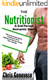 The Nutritionist (A 2nd Person Romantic Short) (2nd Person Romantic Shorts)