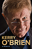 Kerry O'Brien, A Memoir