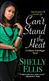 Can't Stand the Heat (A Gibbons Gold Digger Novel Book 1)