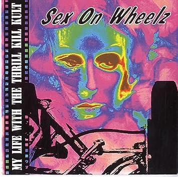 Sex on wheelz thrill kill cult