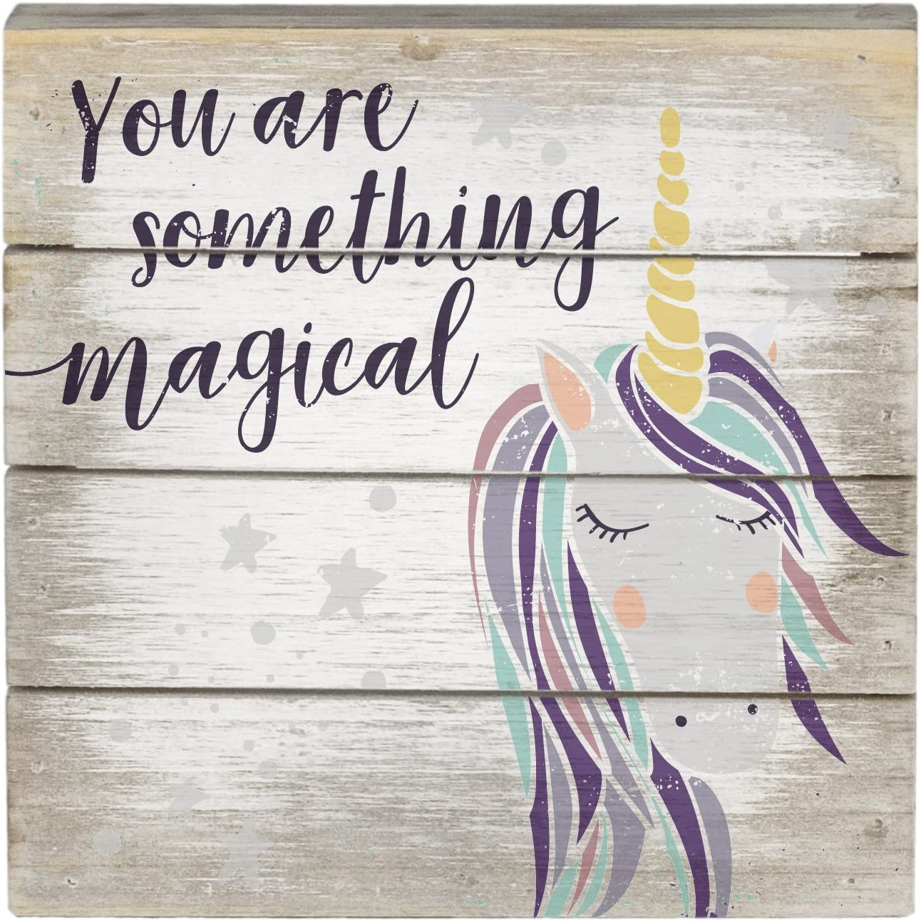 Sincere Surroundings You are Something Magical Unicorn Wood Pallet Sign 6 Inch Square