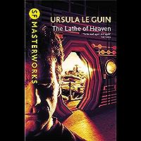 The Lathe Of Heaven (S.F. MASTERWORKS) (English Edition)