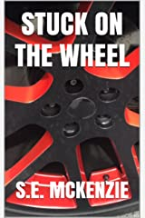 STUCK ON THE WHEEL: Because True Life is Round Kindle Edition