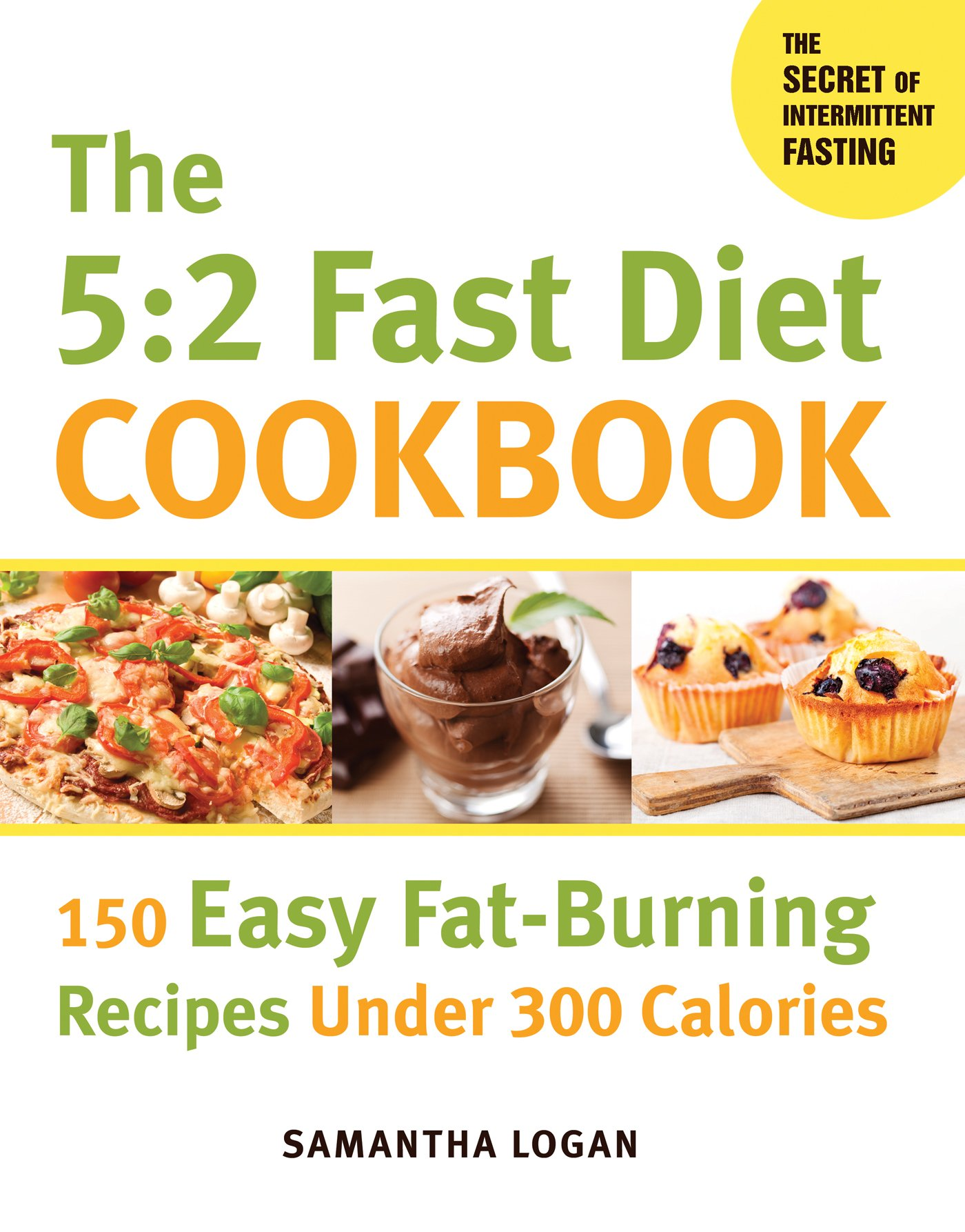 Download The 5:2 Fast Diet Cookbook: 150 Easy Fat-Burning Recipes Under 300 Calories PDF