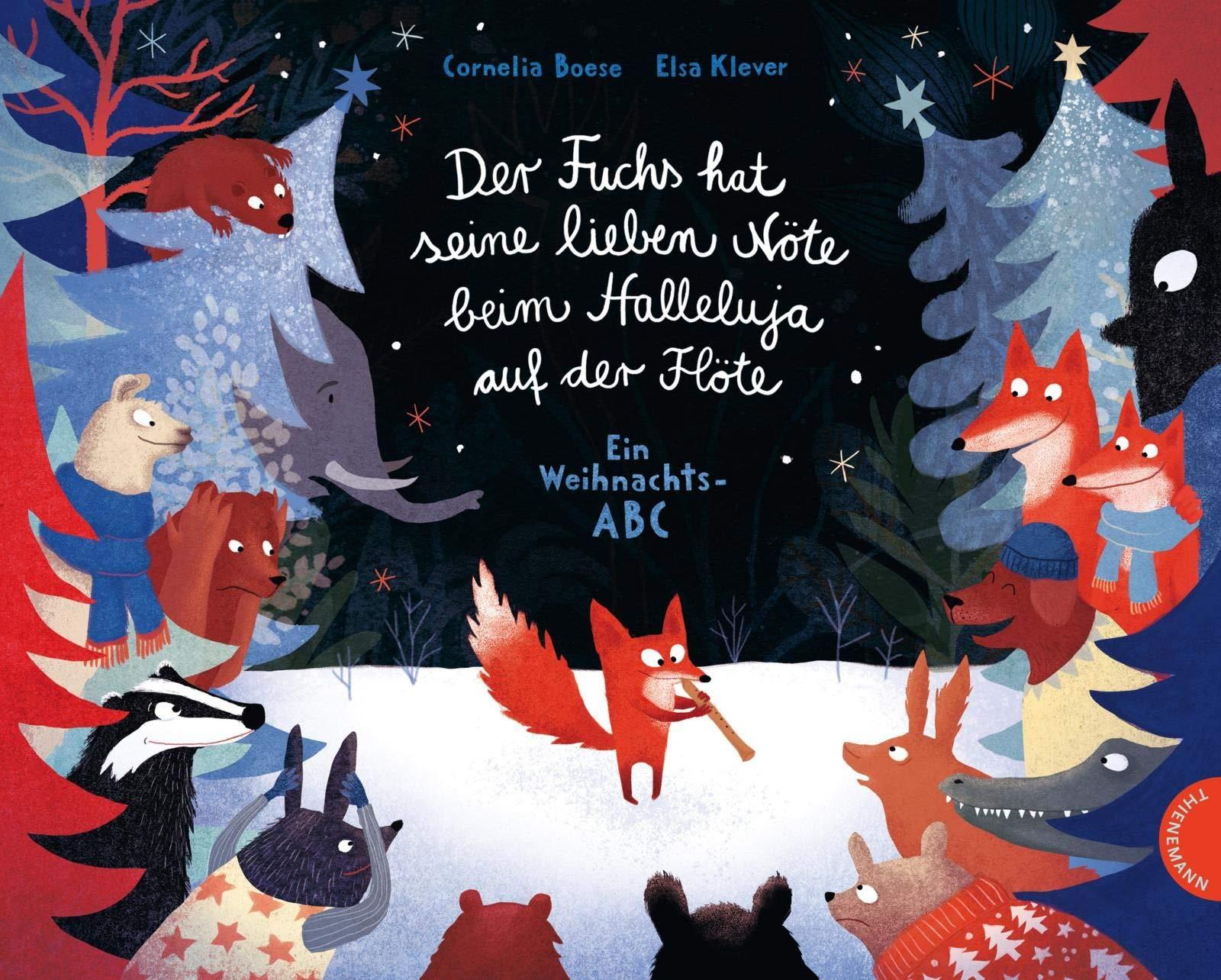 Der Fuchs Hat Seine Lieben Nöte Beim Halleluja Auf Der Flöte  Ein Weihnachts ABC