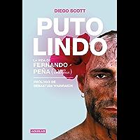 Puto lindo: La vida de Fernando Peña (y