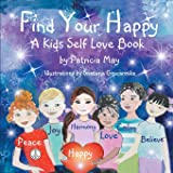 Find Your Happy!: A Kid's Self Love Book