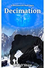 Decimation: A Dreamworld Short Story Kindle Edition