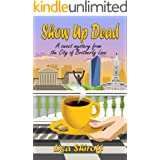 Show Up Dead: A Sweet Mystery from the City of Brotherly Love