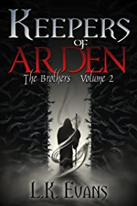 Keepers of Arden: The Brothers Volume 2