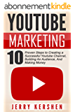 Youtube: Youtube Marketing: 10 Proven Steps to Creating a Successful Youtube Channel, Building An Audience, And Making Money (Youtube Marketing Strategies, ... A Following On Youtube) (English Edition)