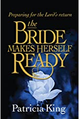 The Bride Makes Herself Ready: Preparing for the Lord's Return Kindle Edition