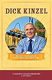 Dick Kinzel: Roller Coaster King of Cedar Point Amusement Point (Legends & Legacies Series)