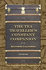 The Tea Traveller's Constant Companion: Southern California (Tea Travels Book 1) Kindle Edition