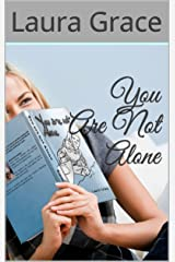 You Are Not Alone Kindle Edition