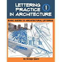 Image for Lettering Practice in Architecture: Basic Guides to Architectural Lettering - Example Alphabet and Numerals (Lettering -Typography design - line Types)