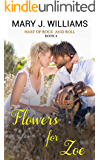 Flowers For Zoe (Hart Of Rock And Roll Book 4)