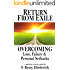 Return From Exile: Overcoming Loss, Failure, and Personal Setbacks (The Overcoming Series: Acceptance, Book 3)
