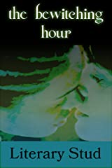 The Bewitching Hour Kindle Edition