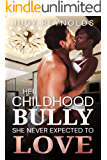Her Childhood Bully She Never Expected To Love: BWWM, Blast From The Past, Bully, Surprises Romance