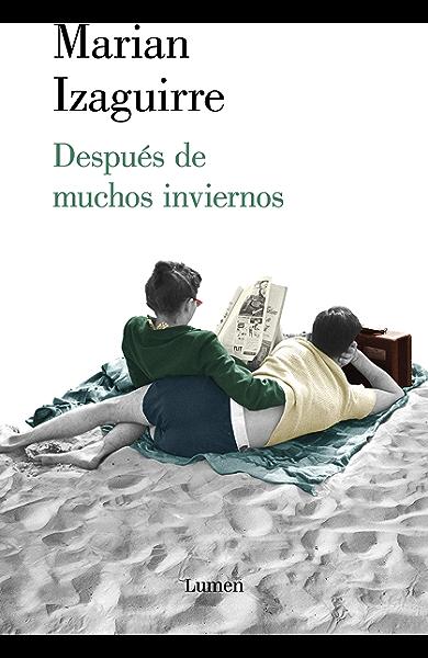 Después de muchos inviernos eBook: Izaguirre, Marian: Amazon.es: Tienda Kindle