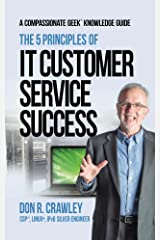 The 5 Principles of IT Customer Service Success Kindle Edition
