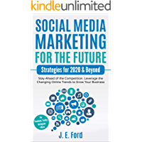 Social Media Marketing for the Future: Strategies for