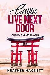 Gaijin Live Next Door: Our Eight Years in Japan (Memoir Book 2) Kindle Edition