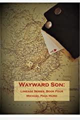 Wayward Son: Lineage Series, Book Four Kindle Edition