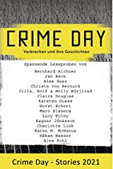 CRIME DAY - Stories 2021: 16 spannende Leseproben von Bernhard Aichner, Karsten Dusse, Lucy Foley, Charlotte Link und vielen weiteren Autoren (German Edition) Kindle Edition