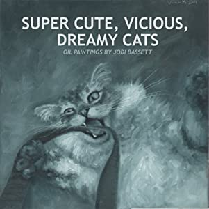 Super Cute, Vicious, Dreamy Cats