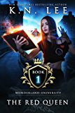 The Red Queen: Wonderland University Book One