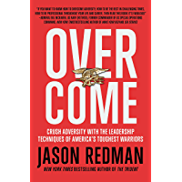 Overcome: Crush Adversity with the Leadership Techniques of America's Toughest Warriors (English Edition)