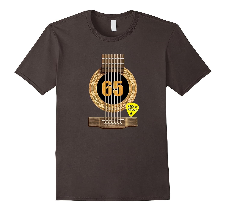 65th Birthday Shirt Rockin my day Best Gift for Guitar Lover