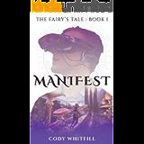 Manifest: A LitRPG Adventure (The Fairy's Tale Book 1)