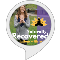 Naturally Recovered - Meditations with Ashlie