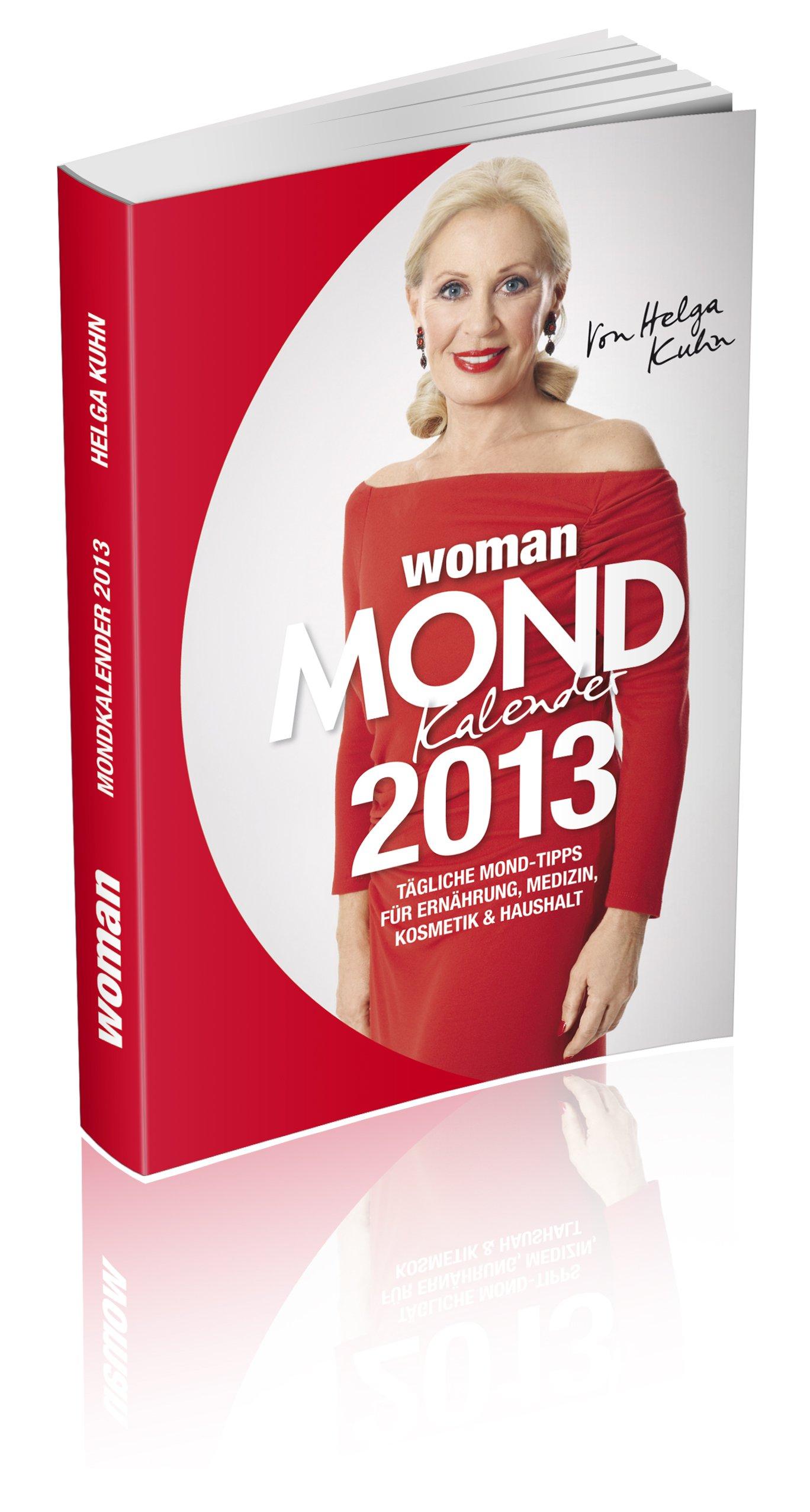 WOMAN Mondkalender 2013: Tägliche Mond-Tipps für Ernährung, Medizin, Kosmetik und Haushalt