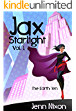 Jax Starlight Volume One: The Earth Ten (The Jax Starlight Series Book 1)